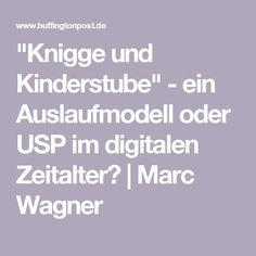 """""""Knigge und Kinderstube"""" - ein Auslaufmodell oder USP im digitalen Zeitalter? Marc Wagner"""