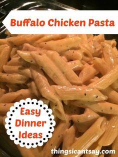 Buffalo chicken pasta. Easy dinner ideas