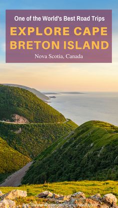 One of the world's best road trips is in Cape Breton, an island situated in Nova Socita Canada.