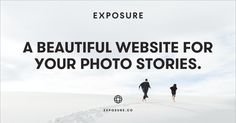 I'm using Exposure. A beautiful website to create and share my photo stories, join me!