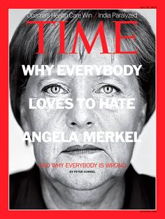 TIME Magazine Cover: Why Everybody Loves to Hate Angela Merkel and Why Everybody Is Wrong Great Women, Amazing Women, Politisches System, Time Magazine, Magazine Covers, Body Love, Tv Guide, Successful Women, Journal