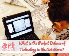 What is the Perfect Balance of Technology in the Art Room?