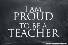 I am proud to be a teacher.