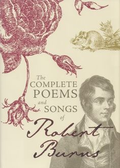 Complete Poems and Songs of Robert Burns As the title suggests, this hardback book is a complete guide to all the poetry and songs of Rabbie Burns.