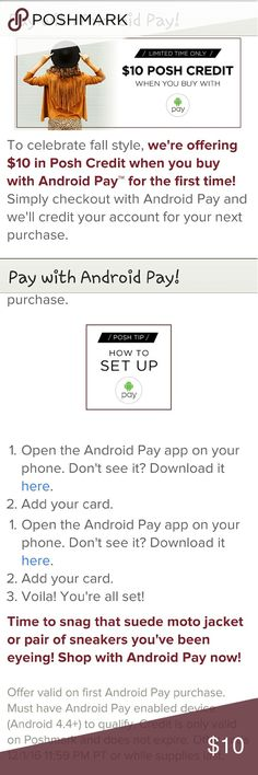 YAY..FOR ALL US SAMSUNG LOVERS WE HAVE ANDROID PAY ?????????????? WELL WELL WELL...I AM SO HAPPY..FOR ALL US SAMSUNG GALAXY GIRLS...EDGE, EDGE PLUS, NOTE ETC.... POSHMARK HAS ANDROID PAY!!  YRS THEY STILL HAVE APPLE PAY, BUT WE DIDN'T GET A CHANCE TO WIN THOSE GORGEOUS GOODIES.??????...BUT .... .....WE GET 10$ IN CREDIT FOR USING THE ANDROID PAY FOR THE FIRST TIME!!!  YAY...I'M SO EXCITED, TY AS ALWAYS POSHMARK. .. OK LADIES...LET'S GET TO SHOPPING ??????????????????????? android pay…