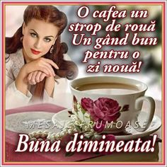 Imagini buni dimineata si o zi frumoasa pentru tine! - BunaDimineataImagini.ro Good Day, Good Morning, Motto, Tea Cups, Messages, Desktop, Google, Buen Dia, Buen Dia