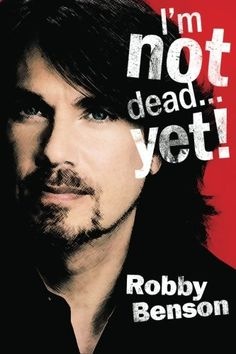 I'm Not Dead... Yet! by Robby Benson