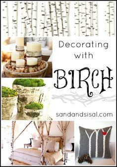 Love this post that highlights all the different ways to decorate with birch #DIY