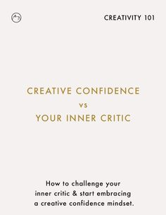 Start embracing a creative confidence mindset and be more fearless in your creative pursuits.