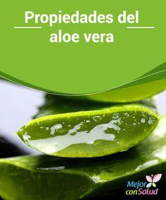Propiedades del aloe vera  El aloe vera es una de las plantas medicinales más completas y usadas. Las propiedades del aloe vera son numerosas, tanto para su uso tópico como sistémico.