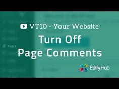 VT10: Prevent Comments For A Website Page | Edify Hub
