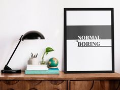 Normal is Boring Printable Wall Art Quote Black and White image 0 Inspirational Wall Quotes, Wall Art Quotes, Quote Prints, Wall Art Prints, Bohemian Wall Art, Normal Is Boring, 3 Piece Wall Art, Bed Wall, White Image
