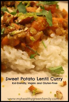 Sweet Potato Lentil Curry: Kid-friendly, Vegan and Gluten-Free.