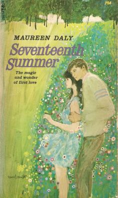 Seventeenth Summer by Maureen Daly. One of my favorite retro teen books.  Remember this one?