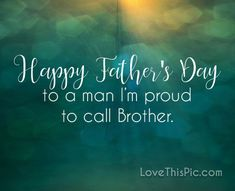 Happy Father's Day happy wishes father's day heaven brother grandpa fathers clever fathers day gifts, personalized fathers day gifts, kids diy fathers day gifts Father's Day happy wishes father's day heaven brother grandpa fathers Happy Fathers Day Brother, Happy Fathers Day Message, Fathers Day In Heaven, Best Fathers Day Quotes, Happy Fathers Day Pictures, Happy Fathers Day Greetings, Fathers Day Messages, Wishes For Brother, Fathers Day Wishes