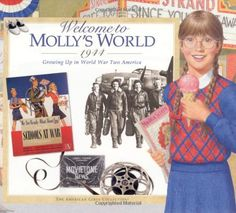 """Welcome to Molly's World, 1944: Growing Up in World War Two America (American Girl) by Catherine Gourley, """"The story of a 9-year-old girl who learned how to make do with less and how to care for others during WWII."""""""