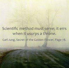 """Under these circumstances I do make the claim of being """"scientific"""" because I do exactly what you describe as the """"scientific method."""" I observe, I classify, I establish relations and sequences between the observed data, and I even show the possibility of prediction. ~Carl Jung, Letters Vol. II, Page 567"""