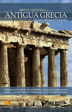 Buy Breve historia de la Antigua Grecia by Dionisio Mínguez Fernández and Read this Book on Kobo's Free Apps. Discover Kobo's Vast Collection of Ebooks and Audiobooks Today - Over 4 Million Titles! San Fernando Cadiz, Alexander The Great, World History, National Geographic, Greece, Pergola, Spanish, Ebooks, Outdoor Structures