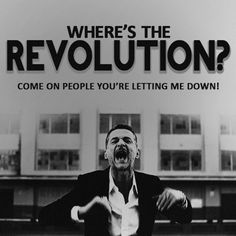 Where's your revolution?