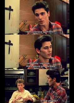 No Jake Ryan, that's not psycho. It's perfection. You're perfection.