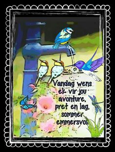 Goeie More, Afrikaans Quotes, Good Morning Wishes, My Passion, Motivation, Sayings, Nice, Words, Art
