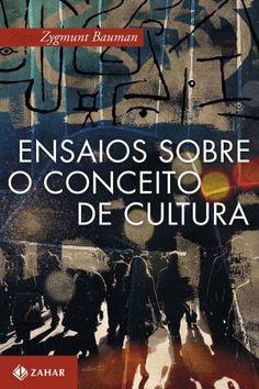 Ensaios Sobre o Conceito de Cultura - Bauman