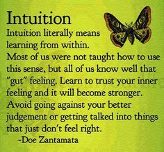 Pay attention to your soul/intuition