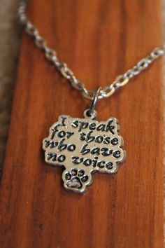 """Animal Rescue Support Necklace- """"I speak for those who have no voice"""" on Etsy, $8.00"""