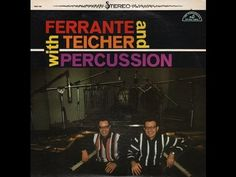 "Ferrante & Teicher ""With Percussion"" 1958 STEREO Space Age Pop FULL ALBUM"