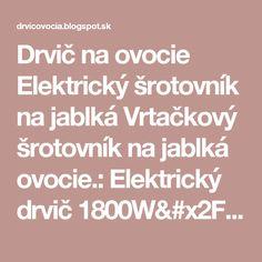 Drvič na ovocie Elektrický šrotovník na jablká Vrtačkový šrotovník na jablká ovocie.: Elektrický drvič 1800W/2900ot./ šrotovník na jablká,