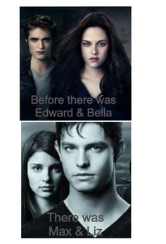 True that. It don't matter how many people swoon over Edward and Bella. Max and liz will always be better, and no one can talk their spot.