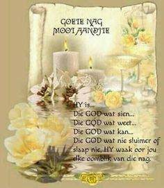 HY is alles Good Night Blessings, Good Night Wishes, Good Night Quotes, Day Wishes, Baie Dankie, Lekker Dag, Evening Greetings, Afrikaanse Quotes, Goeie Nag