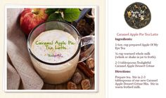 Caramel Apple Pie Tea Latte #Tealightful #Tea #Hot drink #Party  http://www.tealightfultea.net/teawithjolene