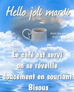 Bon Mardi, Good Morning, Tuesday, Images, Nature, Good Morning Picture, Morning Humor, Good Night, Nice Breakfast