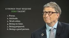 6 things that require zero talent. Study Motivation Quotes, Work Quotes, Change Quotes, Wisdom Quotes, Life Quotes, Quotes Quotes, Bill Gates Quotes, Quotes Gate, Success Mantra