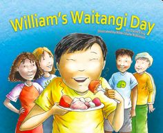 William's Waitangi Day by David Ling (Hardback) Toddler Activities, Preschool Activities, Treaty Of Waitangi, Waitangi Day, Multicultural Classroom, Harmony Day, Early Childhood Centre, Four Kids, Early Readers
