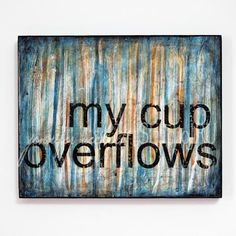 My cup overflows #gratitude #quote