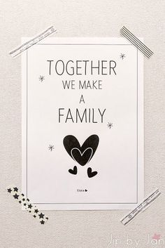 together we make a family printable poster The Words, Cool Words, Words Quotes, Me Quotes, Sayings, Baby Quotes, Family Quotes, Free Poster Printables, Make A Family