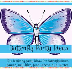 Butterfly Birthday Theme   Birthday Party Ideas for Kids / Fun ideas for butterfly theme games, activities, food, favors, decorations, invitations and more! http://www.birthdaypartyideas4kids.com/butterfly-birthday-theme.htm
