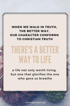 A Better Way to Life - Coming to Light with Maryann Lorts Biblical Marriage, Biblical Womanhood, Biblical Quotes, Faith Quotes, Christian Devotions, Christian Marriage, Christian Women Quotes, New Bible, I Am A Writer