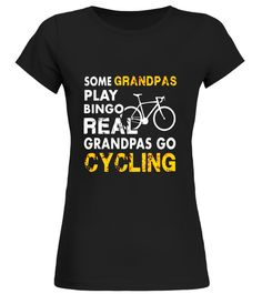 Mens Funny Some Play Bingo REAL GRANDPAS GO CYCLING T-shirts Cycling T-shirt