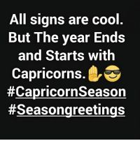 All Signs Are Cool but the Year Ends and Starts With Capricorns HellYeah😎💯 the Year Always Ends & Starts With Capricorns! Capricorn Season, Capricorn And Virgo, Capricorn Quotes, Poem Quotes, Fact Quotes, Wisdom Quotes, Funny Quotes, Poems
