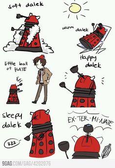 Soft Dalek, Warm Dalek..