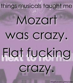 Mozart Was Crazy. Flat Fucking Crazy.