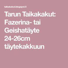 Tarun Taikakakut: Fazerina- tai Geishatäyte 24-26cm täytekakkuun