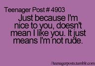 I'm just not rude.
