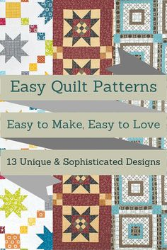 Easy Quilt Patterns – Easy to Make, Easy to Love! Learn about THIRTEEN unique and exciting quilt patterns – easy, sophisticated and definitely worth making.
