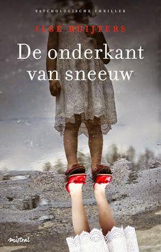Auteur: Ilse Ruijters     Titel: De onderkant van sneeuw     Uitgeverij: The House of books  ...