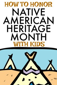 History lessons and crafts for kids to honor and learn about Native American Heritage Month November (Native History Month).