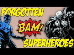 The top 10 most forgotten superheroes!